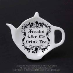 Freaks Like Me Drink Tea:...
